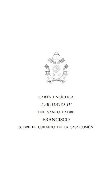 Laudato Si - en español La encíclica de la tierra por papa Francesco